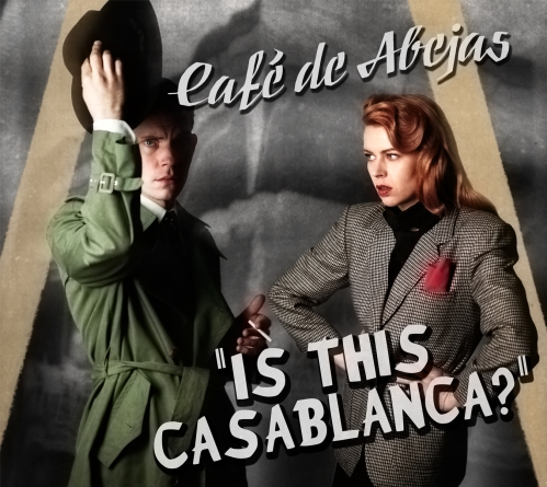 "Café de Abejas: ""Is This Casablanca?"" cover art 2015"
